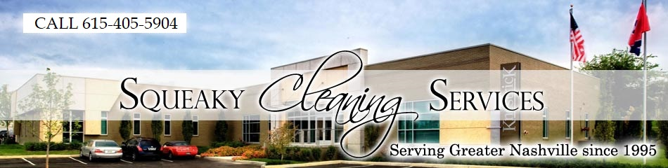 Squeaky Clean Janitorial & Commercial Cleaning Services for Nashville, Davidson, Williamson County since 1995